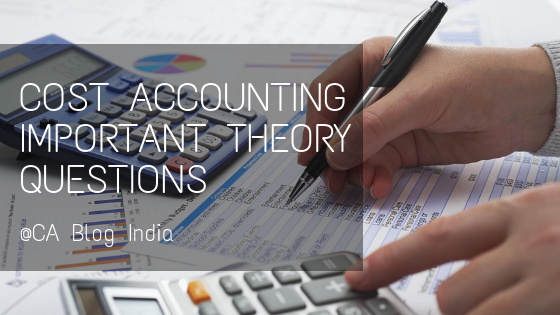 COST ACCOUNTING IMPORTANT THEORY QUESTIONS