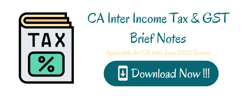 CA Inter Income Tax & GST Brief Notes