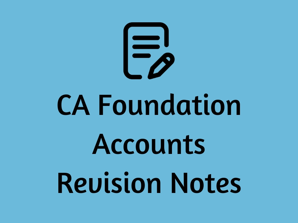 CA Foundation Accounts Revision Notes