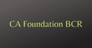 Read more about the article Business Correspondence and Reporting (BCR) Notes for CA Foundation
