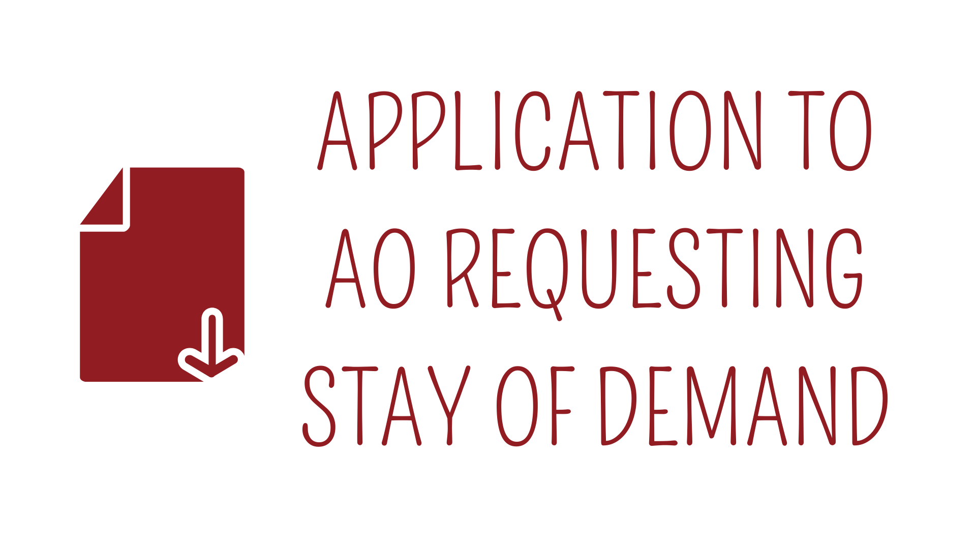 APPLICATION TO AO REQUESTING STAY OF DEMAND