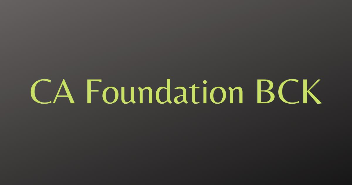 CA Foundation BCK