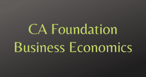 Read more about the article Business Economics Notes for CA Foundation