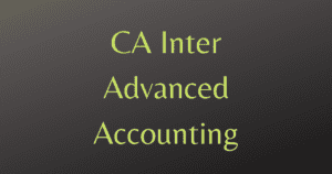 Read more about the article CA Inter Advanced Accounting Revision Videos