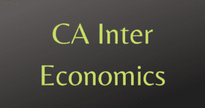 Read more about the article CA Inter Economics Revision Videos