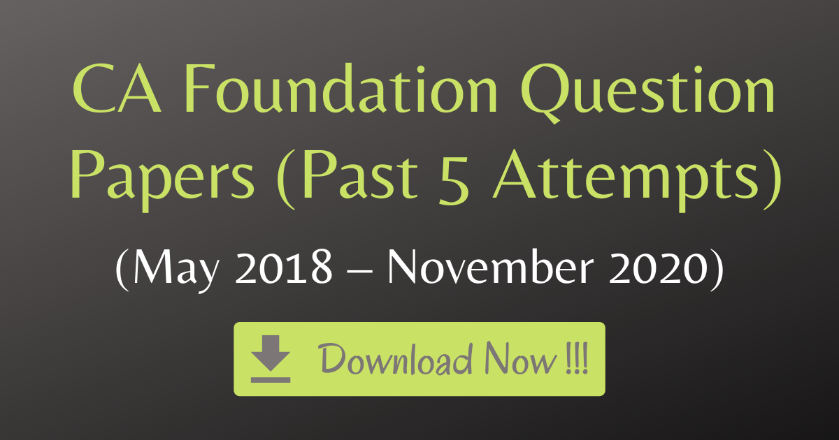 CA Foundation Question Papers (Past 5 Attempts)