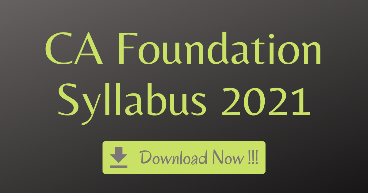 CA Foundation Syllabus 2021