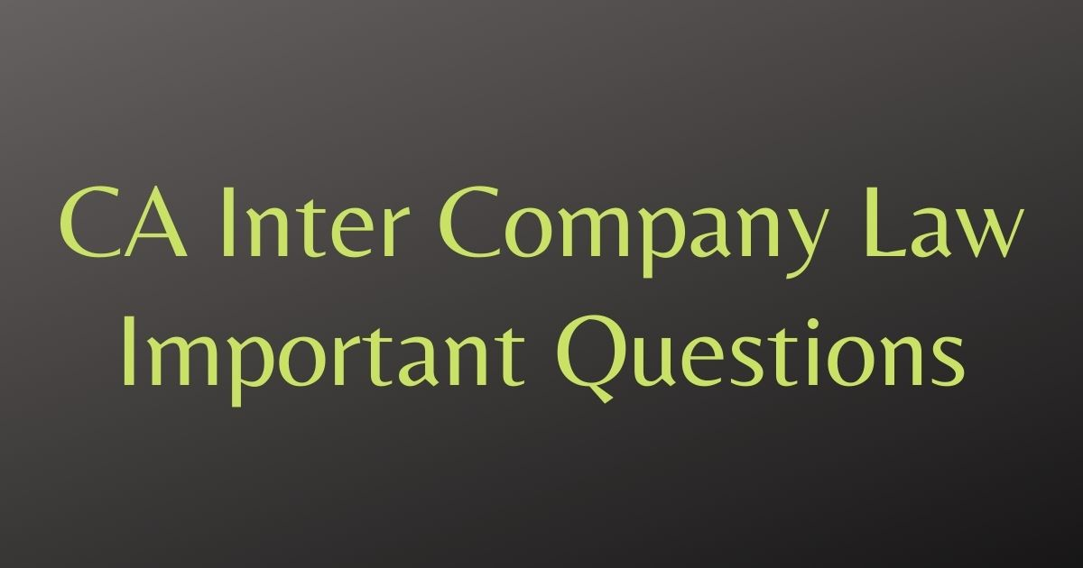 CA Inter Company Law Important Q&A