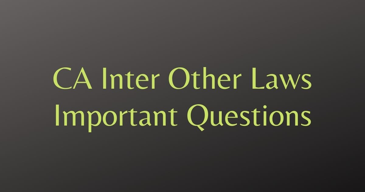 CA Inter Other Laws Important Questions