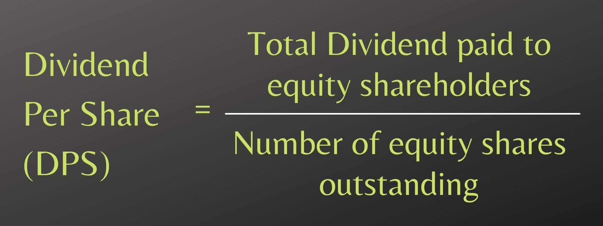 Dividend Per Share (DPS)