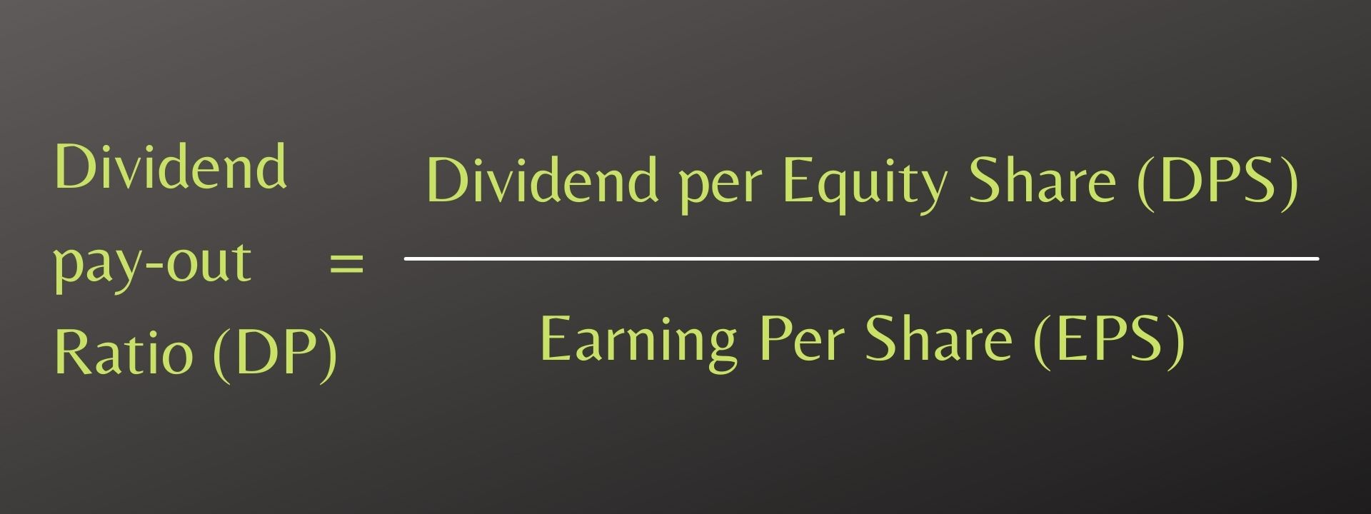 Dividend pay-out Ratio (DP)