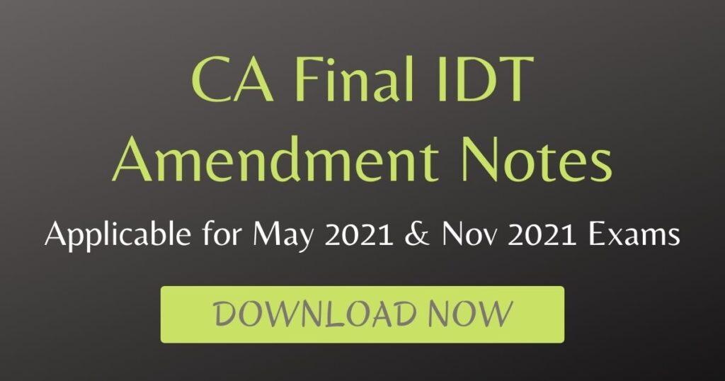 CA Final IDT Amendment Notes