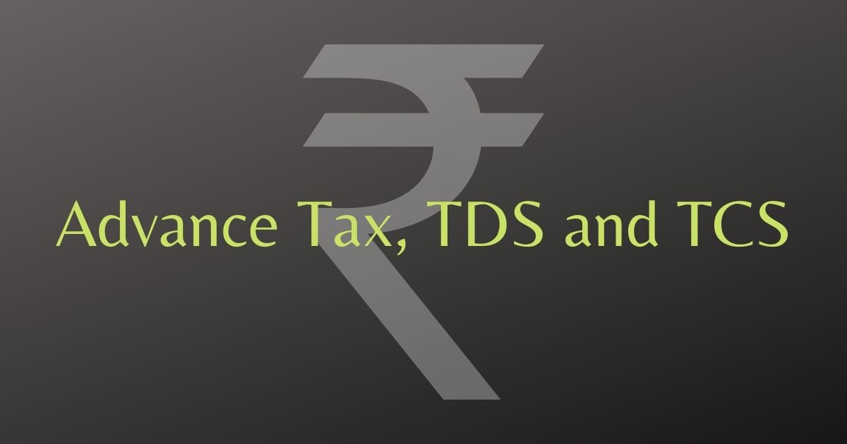 Advance Tax, TDS and TCS