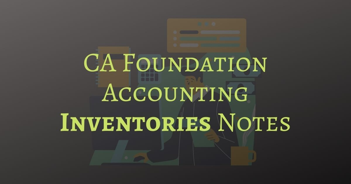 CA Foundation Accounting Inventories Notes
