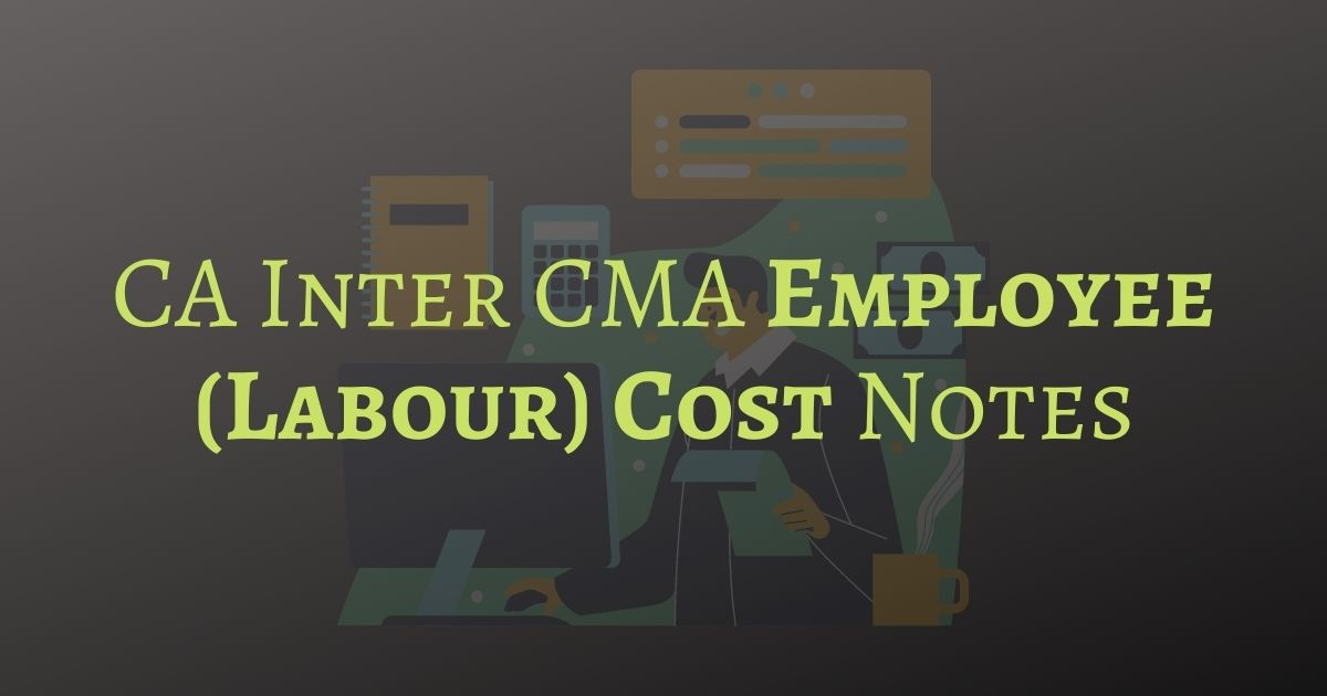CA Inter CMA Employee (Labour) Cost Notes (1)