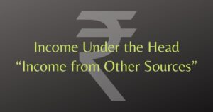 Read more about the article CA Inter Income from Other Sources Summary Notes